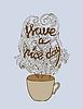 Vektor Cliparts: Haben schönen Tag Plakat-Konzept. Kaffee-Partei-Karte